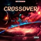 CROSSOVER - For Some Reason