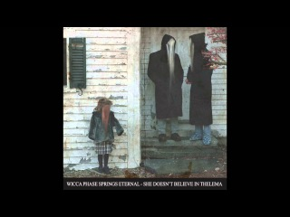 Wicca Phase Springs Eternal - She Doesn't Believe In Thelema (Full Mixtape)