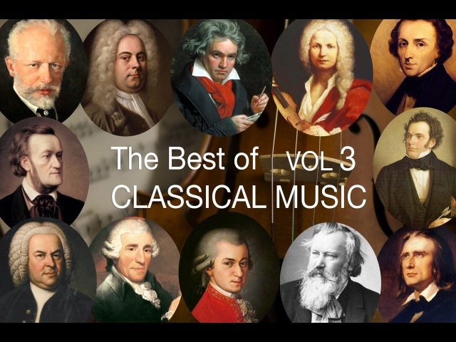 The Best of Classical Music Vol III: Bach Mozart Beethoven Chopin Brahms Handel Vivaldi