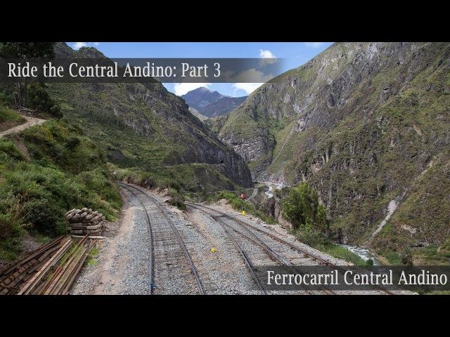Ride the Ferrocarril Central Andino Part 3 Inferillo bridge and more