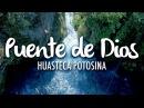 Puente de Dios, Huasteca Potosina