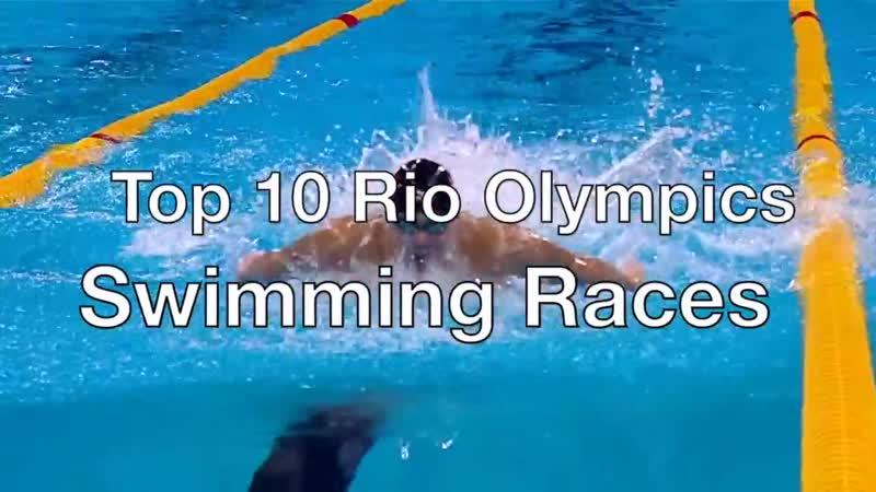 Rio 2016 - Top 10 Swimming Races