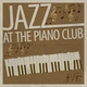 Piano Bar, Smokey Jazz Club, The Jazz Zone, Restaurant Music, Mellow Jazz Mood, Jazz Songs, Instrumental Jazz Ambiance, Jazz Re - Cha Cha Charlie