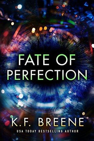 Fate of Perfection - K.F. Breene