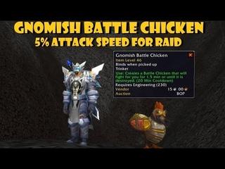 Gnomish Battle Chicken - Free 5% Attack Speed for your entire Raid!