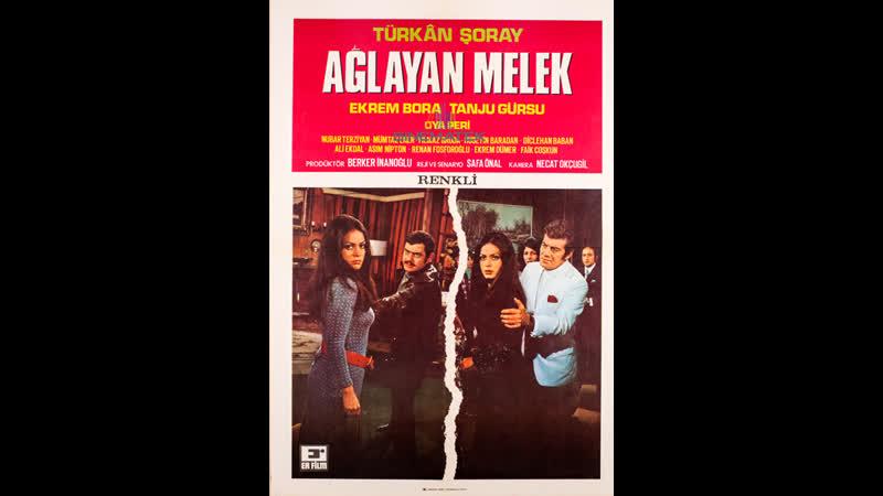 Ağlayan Melek 1970 - Türkan Şoray - Ekrem Bora - Tanju Gürsu
