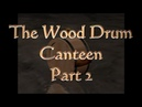 The Wood Drum Canteen Part 2 (S3 E10)