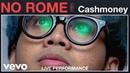 No Rome Cashmoney Live Performance Vevo