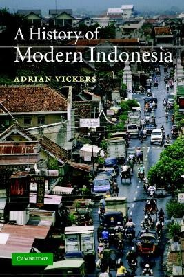 Adrian Vickers] A History of Modern Indonesia