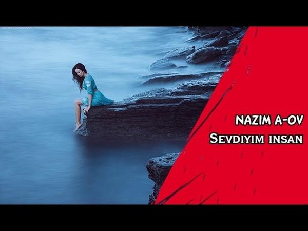 Nazim A-ov - Sevdiyim insan