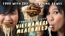 We Try To Make Vietnamese Meatballs Bun Cha Hanoi with Food with Soy Two Foodies Cook