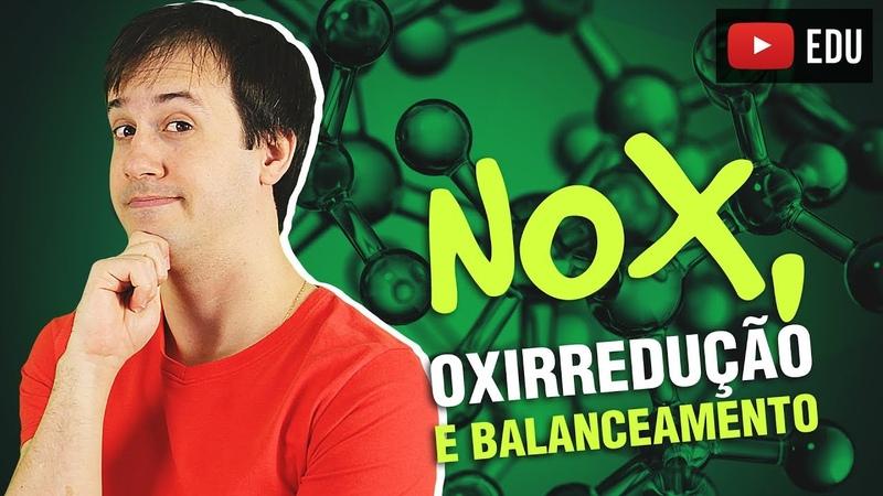9 NOX Reações de Oxirredução e Introdução ao Balanceamento das Equações Químicas Química Geral
