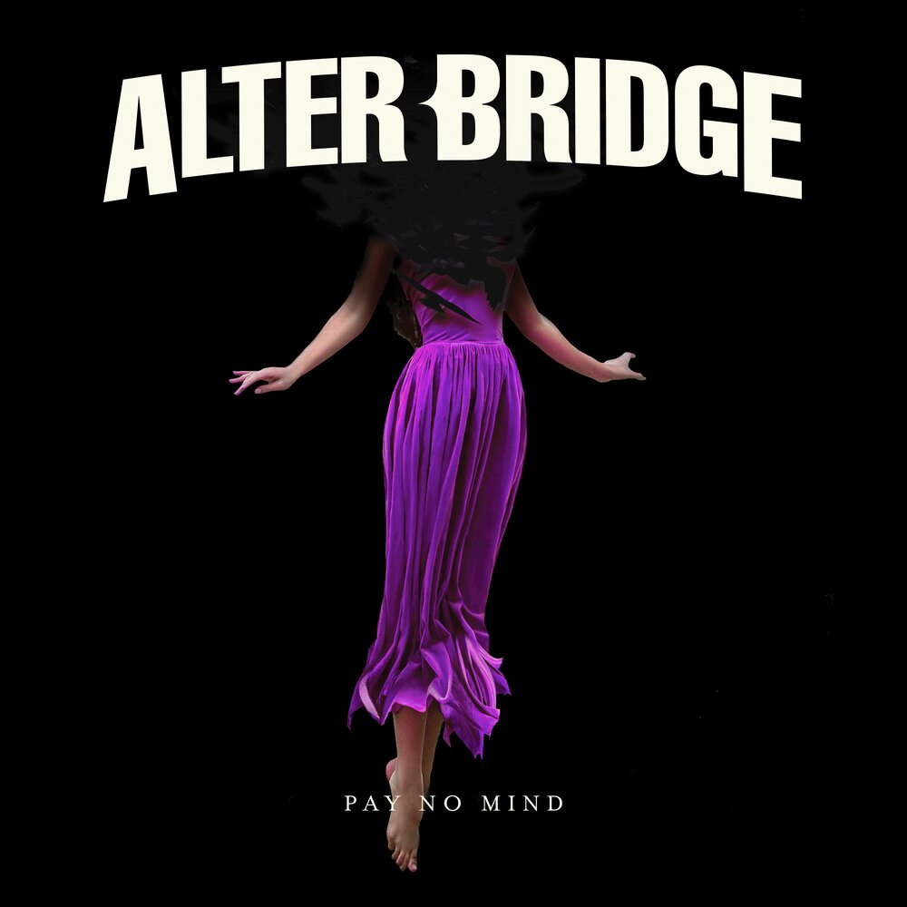 Alter Bridge - Pay No Mind