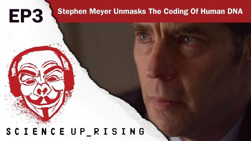 Stephen Meyer Unmasks The Coding Of Human DNA (Science Uprising EP3)