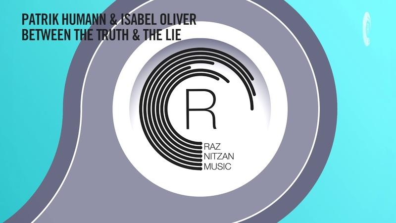 VOCAL TRANCE: Patrik Humann Isabel Oliver - Between The Truth The Lie (RNM) LYRICS