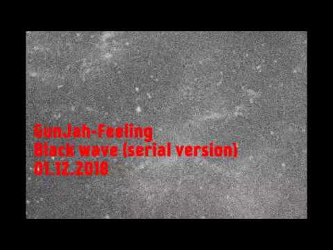 GunJah Feeling Black wave serial version