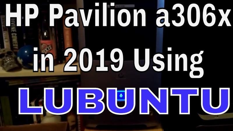 20 Year Old HP Pavilion a306x In 2019 Using Lubuntu