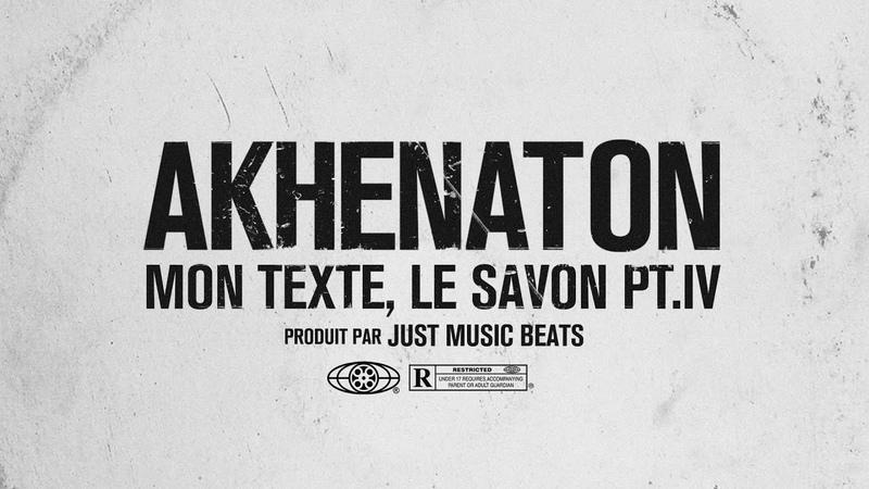 JUST MUSIC BEATS x AKHENATON MON TEXTE LE SAVON Pt IV Vidéo Officielle 2020