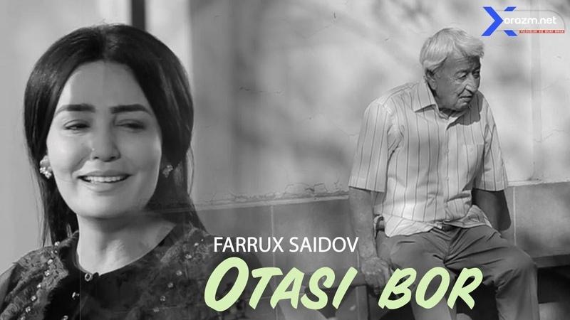 Farrux Saidov Otasi bor Фаррух Саидов Отаси бор