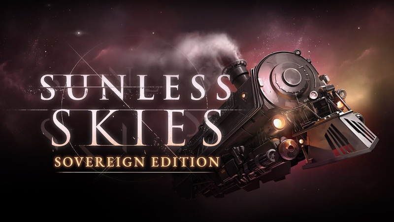 Sunless Skies: Sovereign Edition   EGX Trailer   PS4, Xbox One Switch