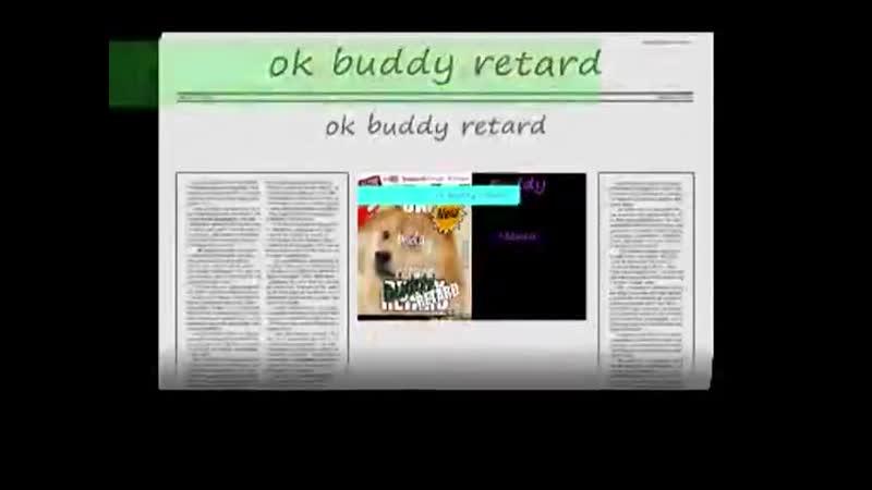 Ok buddy retard