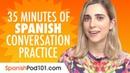 35 Minutes of Spanish Conversation Practice - Improve Speaking Skills