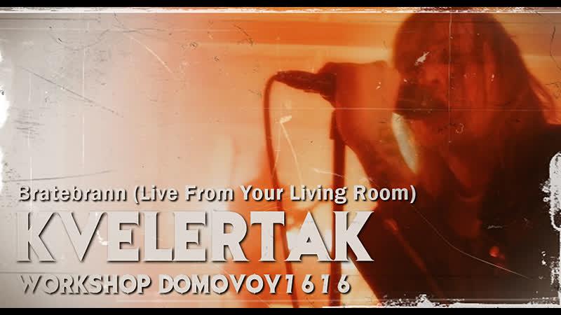 KVELERTAK Bråtebrann Live From Your Living Room