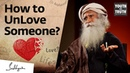 How to UnLove? Sadhguru on Heartbreaks