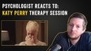 Psychologist Reacts to Katy Perry Therapy Session