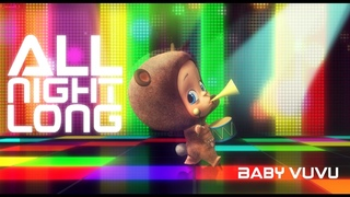 Baby Vuvu - All Night Long