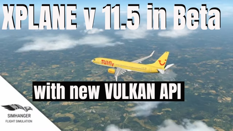 Xplane 11 5 Vulkan API to bring improved performance and frame rates