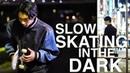 JOJI - SLOW DANCING IN THE DARK   TOKYO NIGHTS SKATE EDIT