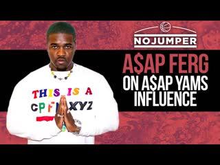 A$ap ferg про влияние a$ap yams на него и a$ap rocky (переведено сайтом )