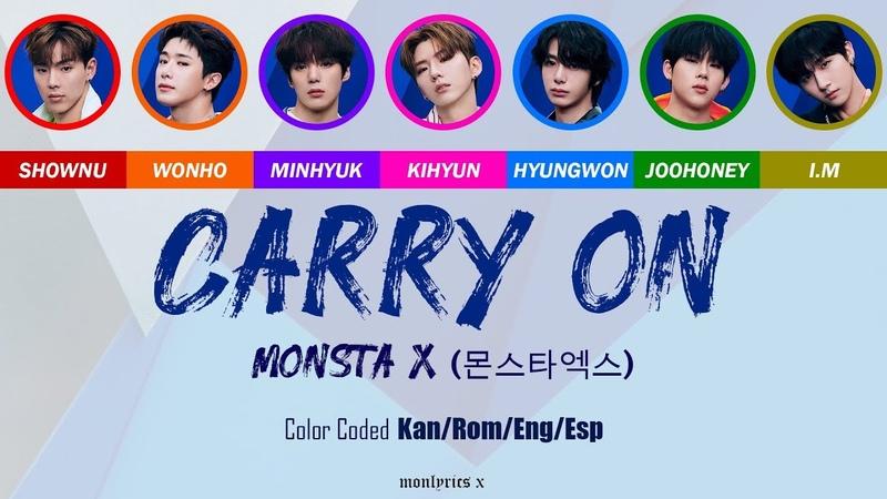 MONSTA X (몬스타엑스) - Carry On (Color Coded Kan/Rom/Eng/Esp Lyrics)