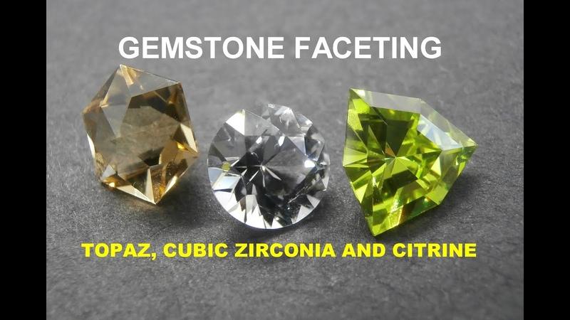 Gemstone Faceting Topaz Cubic Zirconia and Citrine