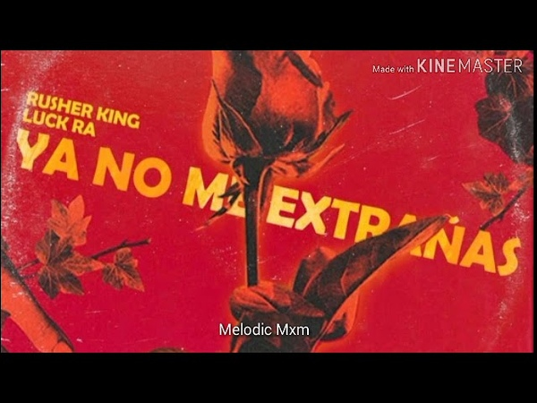 Rusher Ft. Luck Ra - Ya No Me Extrañas Remix