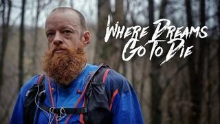 WHERE DREAMS GO TO DIE - Gary Robbins and The Barkley Marathons