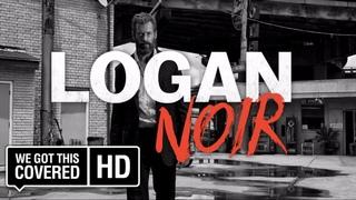 Logan Noir Trailer [HD] Hugh Jackman, Dafne Keen, Patrick Stewart, Boyd Holbrook