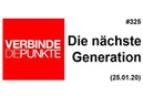 Verbinde die Punkte 325 (Teil 2): Die nächste Generation (25.01.2020)