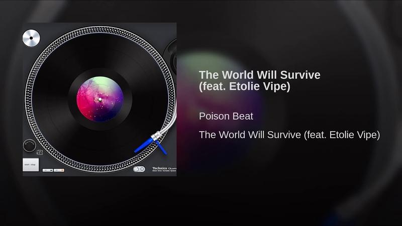 Poison Beat feat. Etolie Vipe - The World Will Survive (Euro Mix) Eurodance DAT (2016)