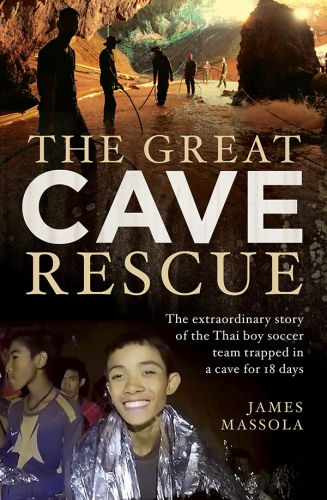 James Massola] The Great Cave Rescue  The Extraor