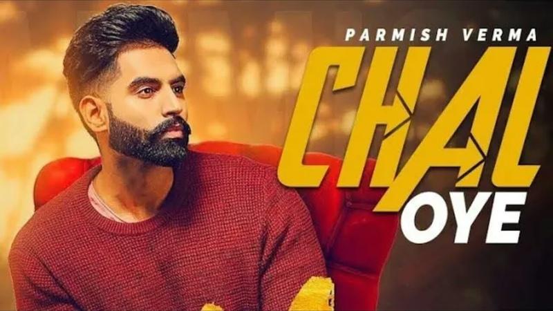 Chal oye offcial Video Parmish Vermal Desi crew Latest Punjabi song 2019