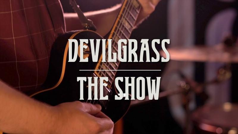 Devilgrass The Show live at CSBR Studio 2019