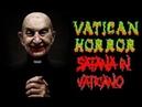Vatican Horror Satana in Vaticano