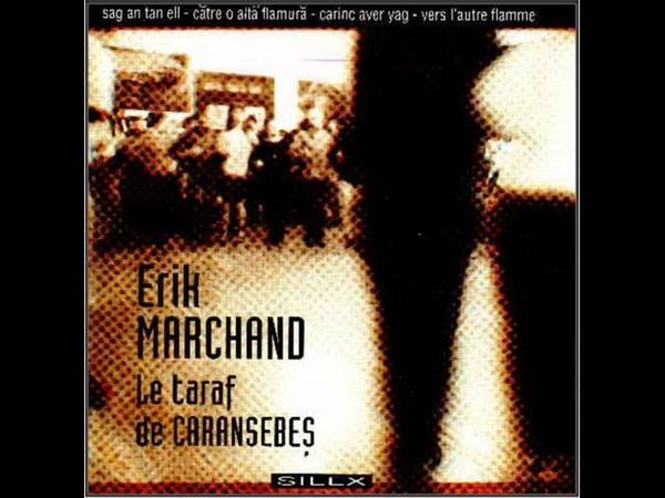 Erik Marchand et le Taraf de Caransebes Marv eo ma mestrez