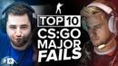 The Top 10 CS:GO Major Fails