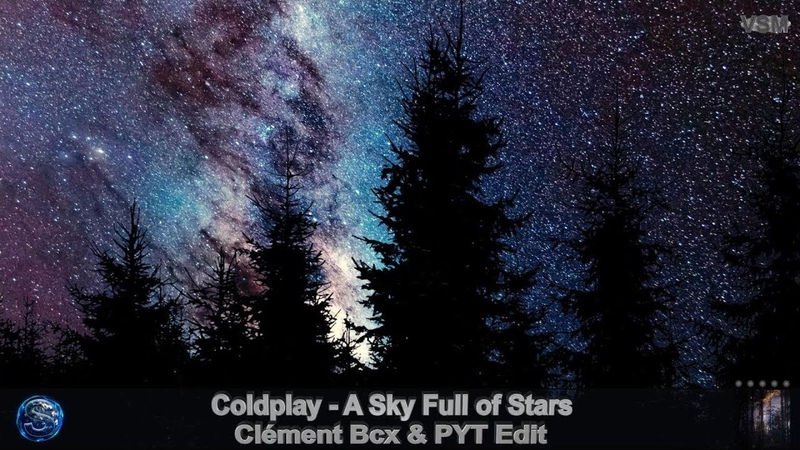 Coldplay A Sky Full of Stars Cl ment Bcx PYT Edit
