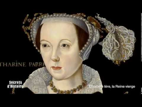 Secrets d'Histoire Elisabeth 1re la reine vierge Intégrale