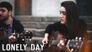 LONELY DAY - System Of A Down cover acústico
