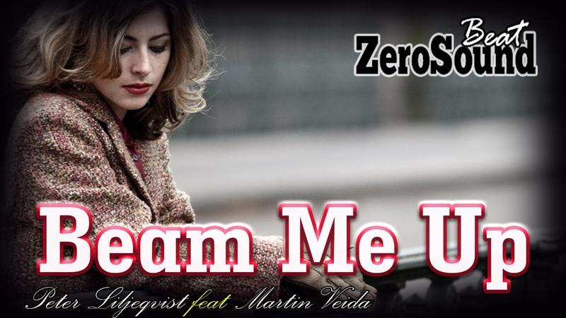 Beam Me Up by Peter Liljeqvist feat Martin Veida